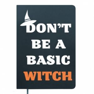 Notes Don't be a basic witch