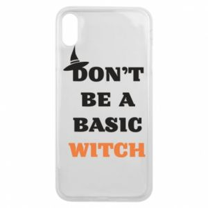 Etui na iPhone Xs Max Don't be a basic witch