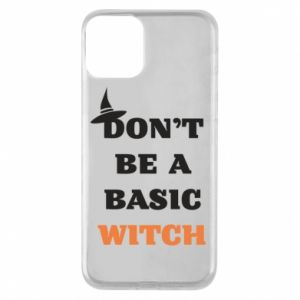Etui na iPhone 11 Don't be a basic witch