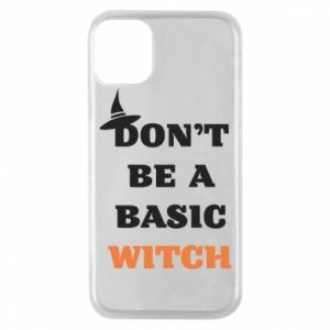 Etui na iPhone 11 Pro Don't be a basic witch