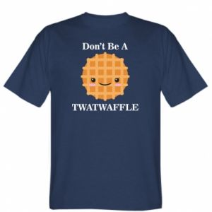 Koszulka Don't be a twaffle