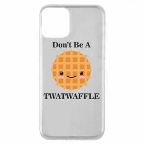 Etui na iPhone 11 Don't be a twaffle