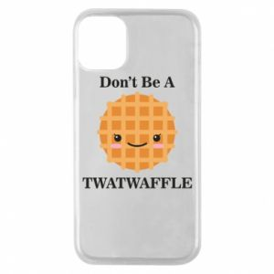 Etui na iPhone 11 Pro Don't be a twaffle