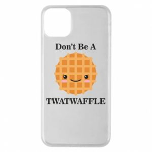 Etui na iPhone 11 Pro Max Don't be a twaffle