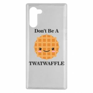 Etui na Samsung Note 10 Don't be a twaffle