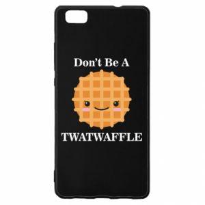 Etui na Huawei P 8 Lite Don't be a twaffle