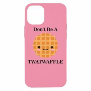 Etui na iPhone 12 Mini Don't be a twaffle