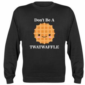 Bluza Don't be a twaffle