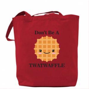 Torba Don't be a twaffle