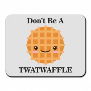 Podkładka pod mysz Don't be a twaffle