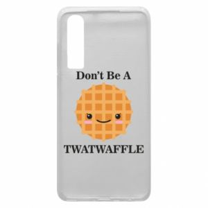 Etui na Huawei P30 Don't be a twaffle
