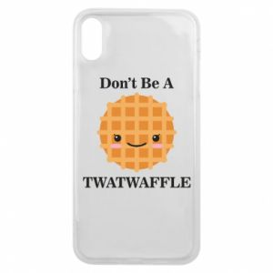 Etui na iPhone Xs Max Don't be a twaffle