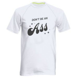Men's sports t-shirt Don't be an ass
