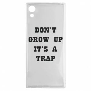 Sony Xperia XA1 Case Don't grow up