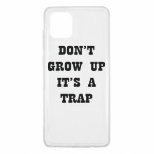 Samsung Note 10 Lite Case Don't grow up
