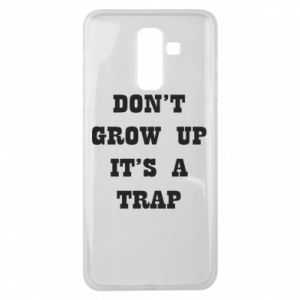 Samsung J8 2018 Case Don't grow up