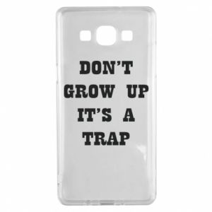 Samsung A5 2015 Case Don't grow up