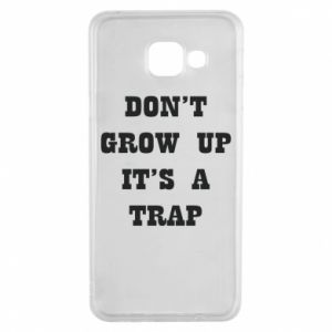 Samsung A3 2016 Case Don't grow up