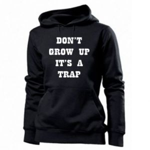 Women's hoodies Don't grow up