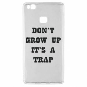 Huawei P9 Lite Case Don't grow up