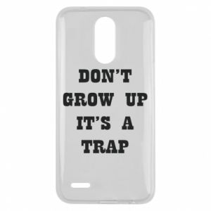 Lg K10 2017 Case Don't grow up
