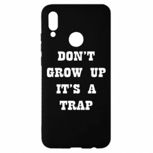 Huawei P Smart 2019 Case Don't grow up