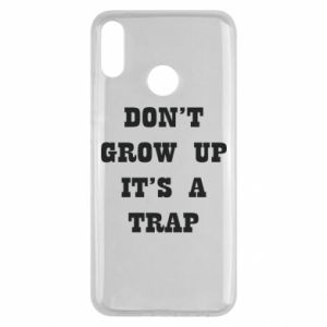 Huawei Y9 2019 Case Don't grow up