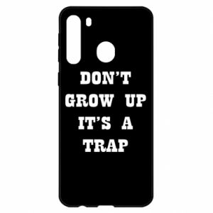 Samsung A21 Case Don't grow up