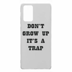 Samsung Note 20 Case Don't grow up