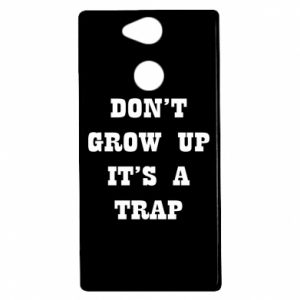 Sony Xperia XA2 Case Don't grow up
