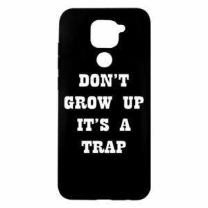 Xiaomi Redmi Note 9 / Redmi 10X case % print% Don't grow up