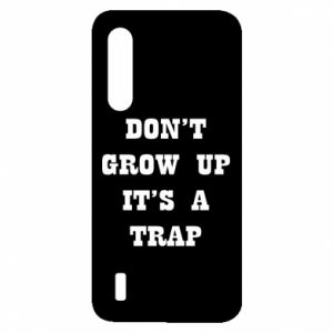 Xiaomi Mi9 Lite Case Don't grow up
