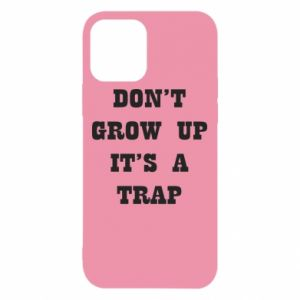 iPhone 12/12 Pro Case Don't grow up