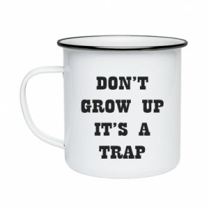 Enameled mug Don't grow up