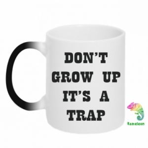 Magic mugs Don't grow up