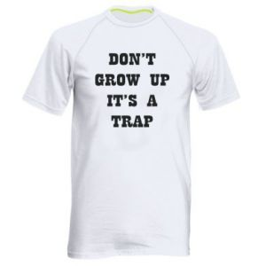 Men's sports t-shirt Don't grow up