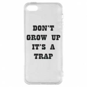 Etui na iPhone 5/5S/SE Don't grow up