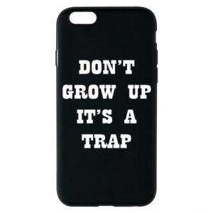 Etui na iPhone 6/6S Don't grow up