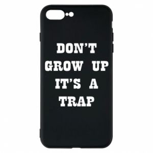 iPhone 7 Plus case Don't grow up