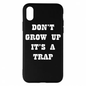 iPhone X/Xs Case Don't grow up