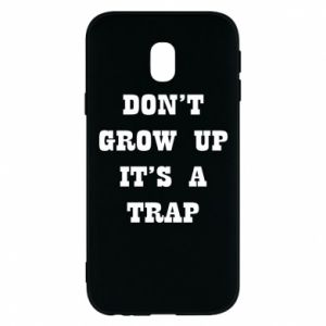 Samsung J3 2017 Case Don't grow up