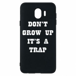 Samsung J4 Case Don't grow up