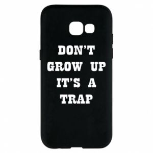 Samsung A5 2017 Case Don't grow up