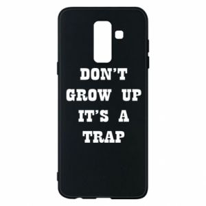 Samsung A6+ 2018 Case Don't grow up