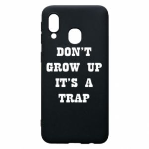 Samsung A40 Case Don't grow up