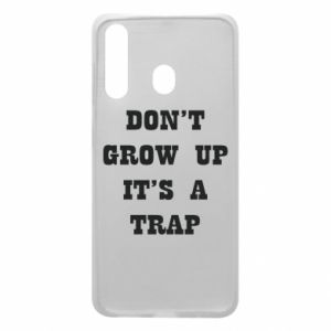 Samsung A60 Case Don't grow up