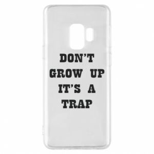 Etui na Samsung S9 Don't grow up