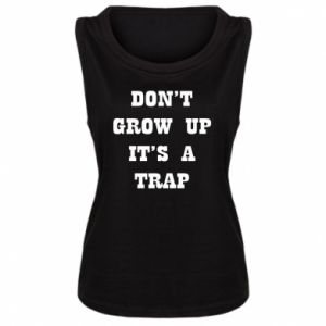 Damska koszulka bez rękawów Don't grow up