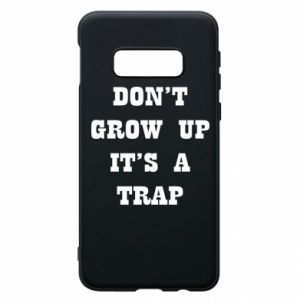Samsung S10e Case Don't grow up