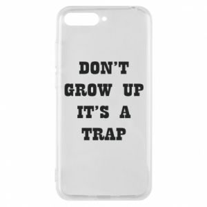 Huawei Y6 2018 Case Don't grow up